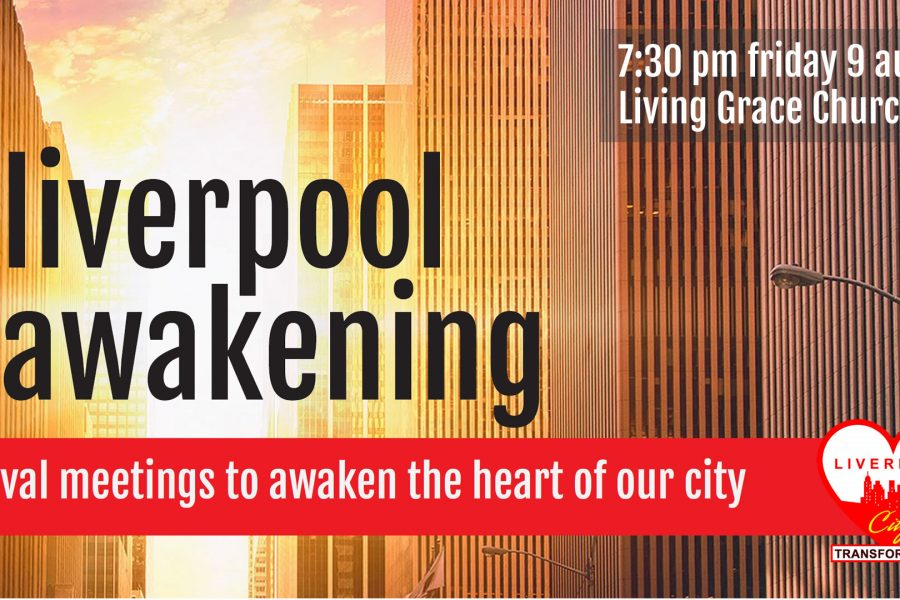 Liverpool Awakening revival meeting – 6 August 2019